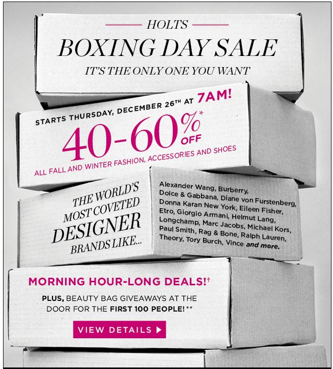 69b650f8112 Holts Renfrew s Boxing Day Sale Canada 2013 is the only Boxing Day Sale you  will want!